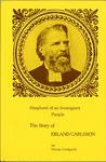 Shepherd of an Immigrant People: The Story of Erland Carlsson