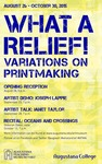 What a Relief! Variations on Printmaking