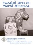 Swedish Arts in North America by Shelby Jensen and Lisa Huntsha